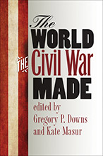 Book cover of The World the Civil War Made by Kate Masur