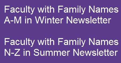 Faculty with Family Names N-Z will appear in this newsletter. Faculty with Family Names A-M will appear in the next newsletter.