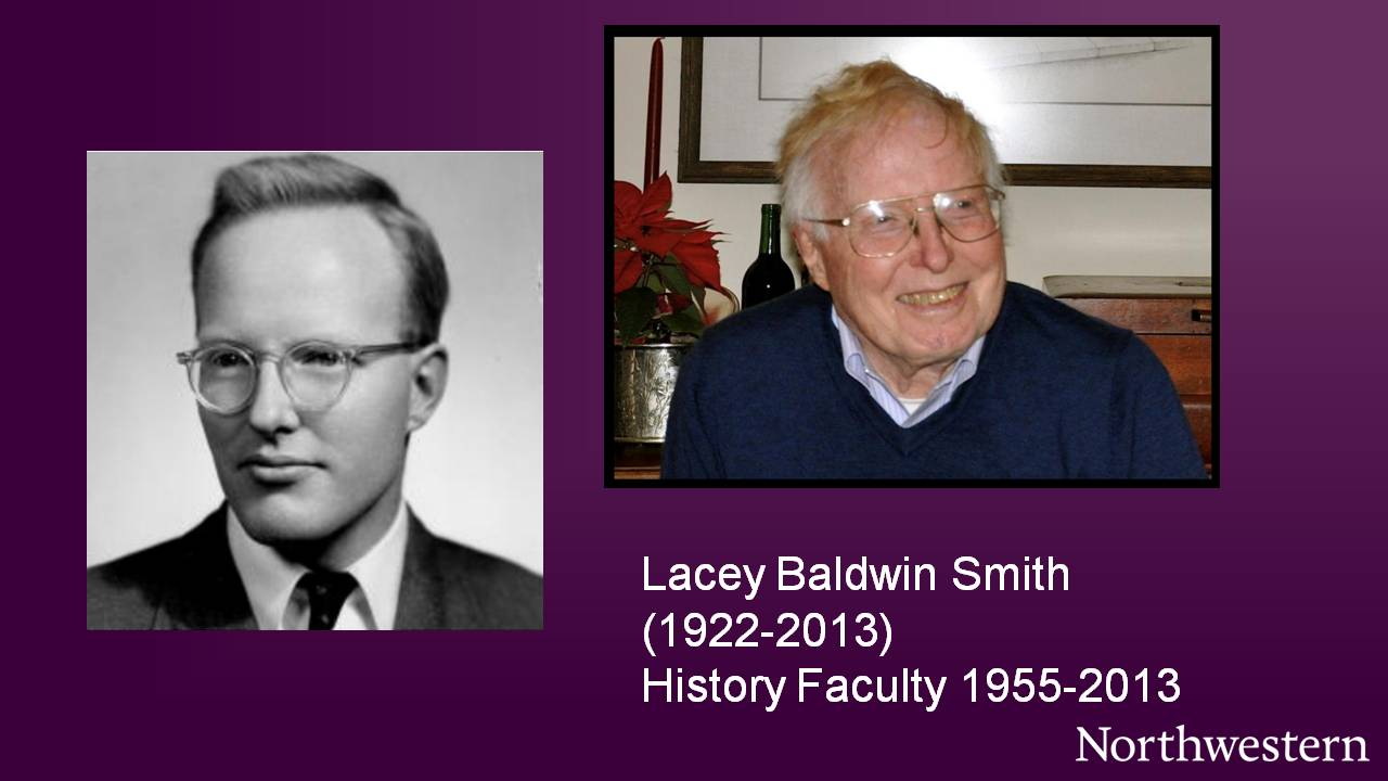 Lacey Baldwin Smith (1922-2013), History Faculty 1955-2013